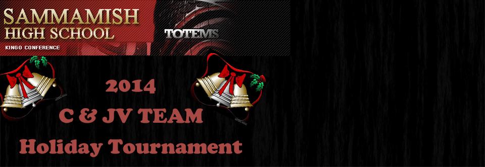 JV & C TEAMS SAMMAMISH HOLIDAY TOURNAMENT